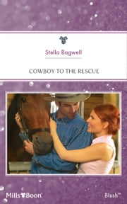 Cowboy To The Rescue ebook by Stella Bagwell