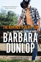 The Rancher's Secret Son eBook by Barbara Dunlop