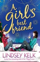 A Girl's Best Friend (Tess Brookes Series, Book 3) 電子書 by Lindsey Kelk