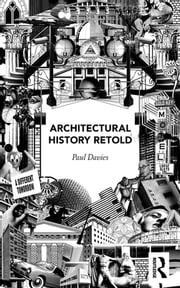 Architectural History Retold ebook by Paul Davies