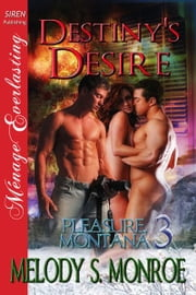 Destiny's Desire ebook by Melody Snow Monroe