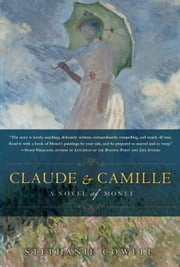 Claude & Camille ebook by Stephanie Cowell