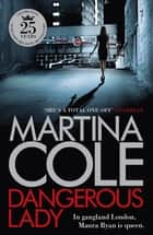 Dangerous Lady - A gritty thriller about the toughest woman in London's criminal underworld ebook by Martina Cole