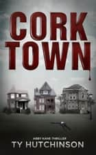 Corktown ebook by Ty Hutchinson