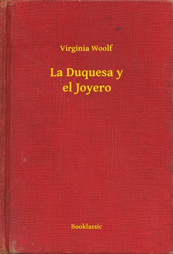 La Duquesa y el Joyero ebook by Virginia Woolf