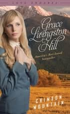 Crimson Mountain ebook by Grace Livingston Hill