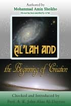 Al'lah and the Beginning of Creation ebook by Mohammad Amin Sheikho,A. K. John  Alias Al-Dayrani