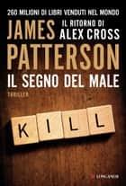 Il segno del male - Un caso di Alex Cross ebook by James Patterson