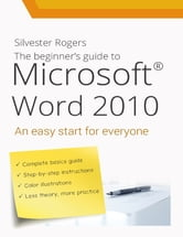 The Beginner's Guide to Microsoft Word ebook by Silvester Rogers