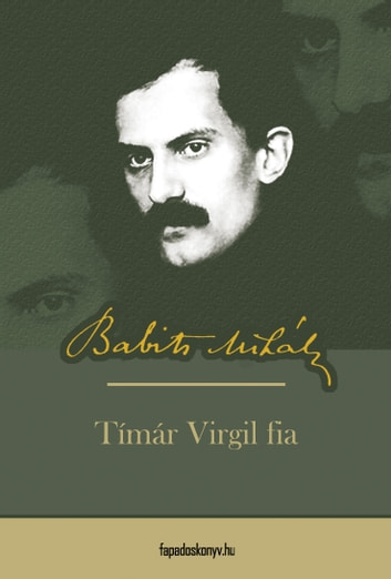 Timár Virgil fia ebook by Babits Mihály