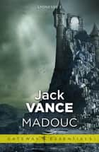 Madouc - Lyonesse Book 3 ebook by Jack Vance
