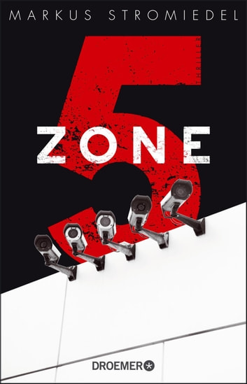 Zone 5 - Thriller ebook by Markus Stromiedel