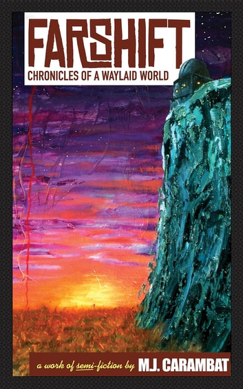 Farshift - Chronicles of a Waylaid World ebook by M. J. Carambat