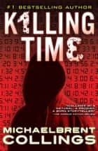 Killing Time ebook by Michaelbrent Collings