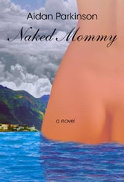 Naked Mommy ebook by Aidan Parkinson