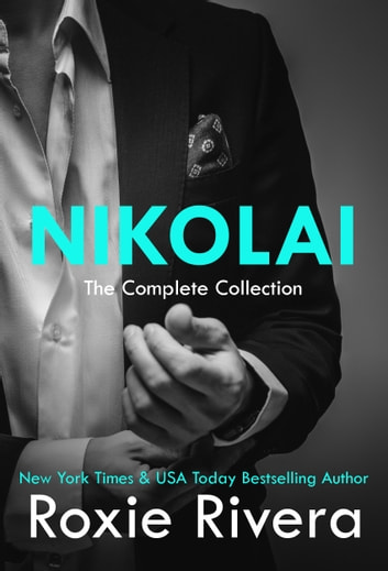 Nikolai: The Complete Boxed Set ebook by Roxie Rivera
