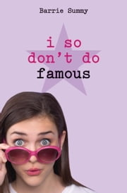 I So Don't Do Famous ebook by Barrie Summy