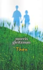 Then ebook by Morris Gleitzman