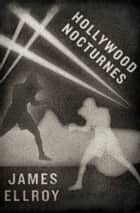 Hollywood Nocturnes ebook by