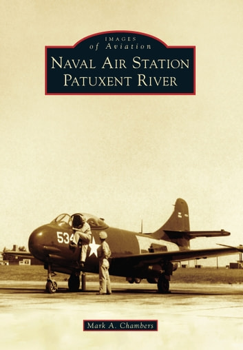 Naval Air Station Patuxent River ebook by Mark A. Chambers
