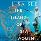 The Island of Sea Women - A Novel audiobook by Lisa See