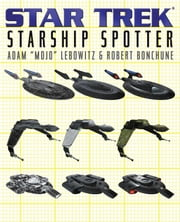 Starship Spotter - Star Trek All Series ebook by Adam 'mojo' Lebowitz,Robert Bonchune