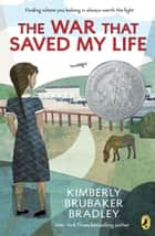 The War that Saved My Life ebook by Kimberly Brubaker Bradley