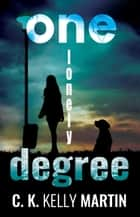 One Lonely Degree ebook by C. K. Kelly Martin