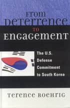 From Deterrence to Engagement ebook by Terence Roehrig