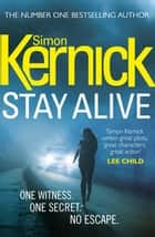 Stay Alive - (Scope 2) ebook by Simon Kernick