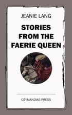 Stories from the Faerie Queen ebook by Jeanie Lang