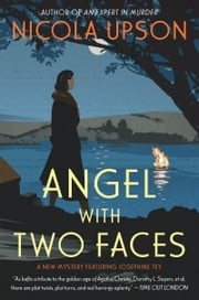 Angel with Two Faces - A Mystery Featuring Josephine Tey ebook by Nicola Upson