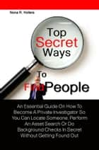 Top Secret Ways To Find People ebook by Nona R. Hollers
