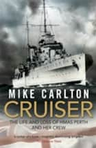 Cruiser ebook by Mike Carlton