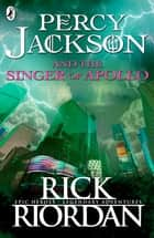 Percy Jackson and the Singer of Apollo ebook by Rick Riordan