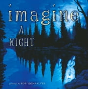 Imagine a Night ebook by Rob Gonsalves, Sarah L. Thomson