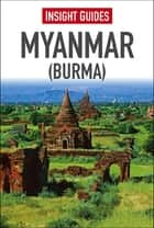 Insight Guide Myanmar (Burma) ebook by Insight Guides