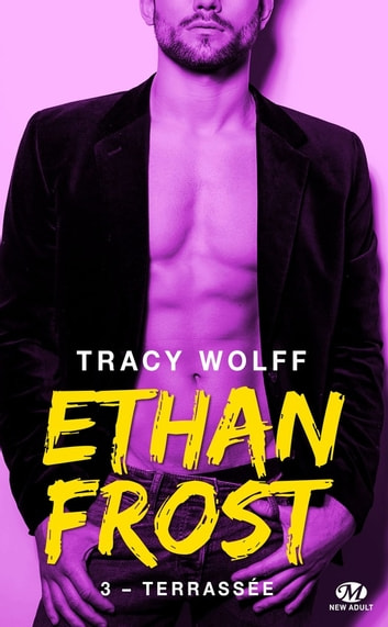 Terrassée - Ethan Frost, T3 ebook by Tracy Wolff