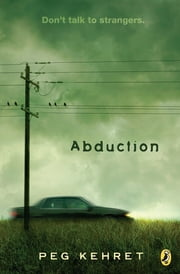 Abduction! ebook by Peg Kehret
