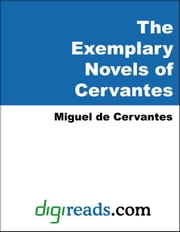 The Exemplary Novels of Cervantes ebook by Cervantes, Miguel de