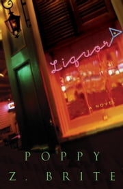 Liquor - A Novel ebook by Poppy Z. Brite