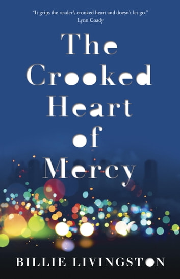 The Crooked Heart of Mercy ebook by Billie Livingston