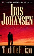 Touch the Horizon ebook by Iris Johansen
