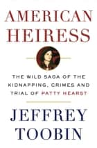 American Heiress ebook by Jeffrey Toobin