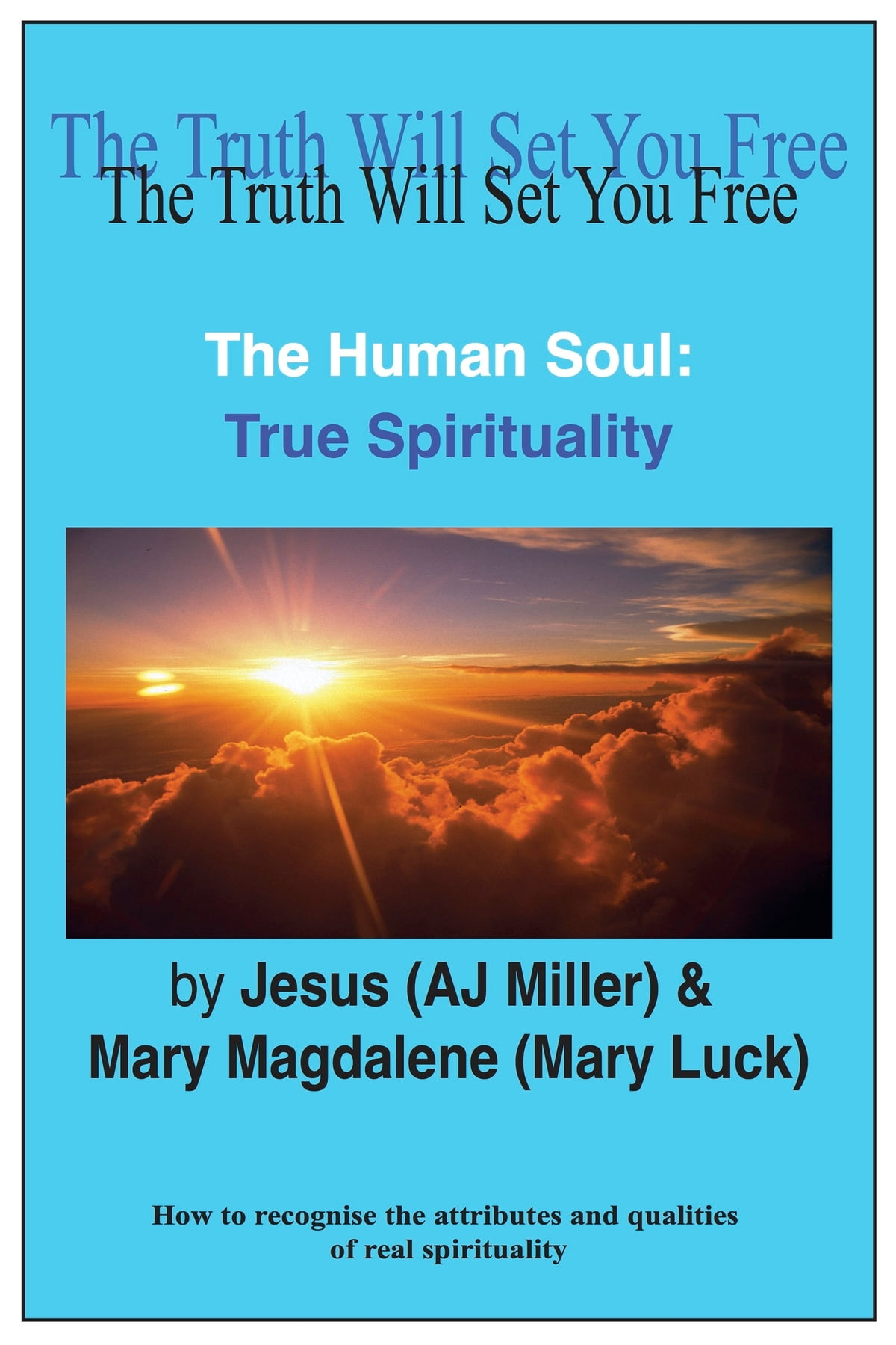 The Human Soul: True Spirituality Ebook By Jesus (aj Miller)   9781301896530  Kobo