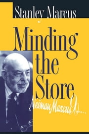 Minding the Store ebook by Stanley Marcus