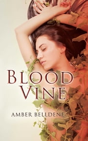 Blood Vine ebook by Amber Belldene
