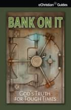 Bank On It ebook by eChristian