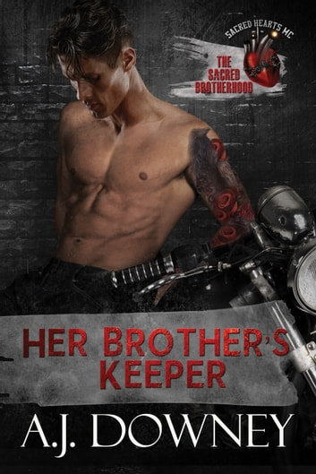 Her Brother's Keeper - The Sacred Brotherhood Book II ebook by A.J. Downey