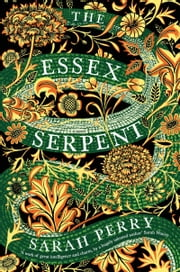 The Essex Serpent - A Novel ebook by Sarah Perry